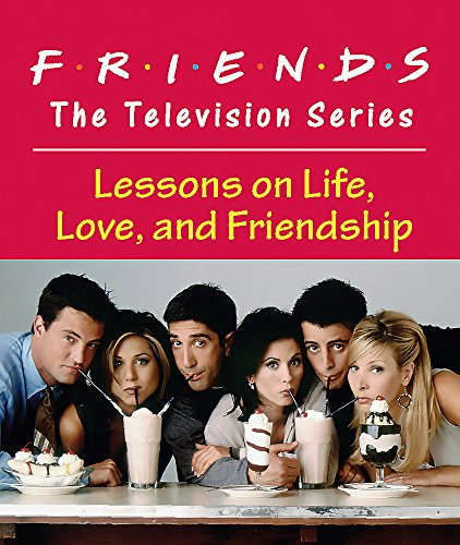 9780762446148: Friends: The Television Series: Lessons on Life, Love, and Friendship (Miniature Editions)