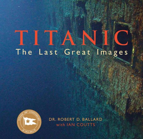 9780762446223: Titanic: The Last Great Images