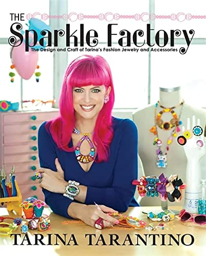 9780762446896: The Sparkle Factory: The Design and Craft of Tarina's Fashion Jewelry and Accessories