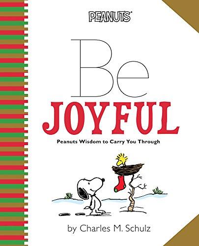 9780762447190: Peanuts: Be Joyful: Peanuts Wisdom to Carry You Through (Peanuts (Running Press))