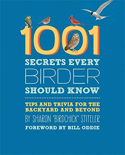 9780762447343: 1001 Secrets Every Birder Should Know: Tips and Trivia for the Backyard and Beyond