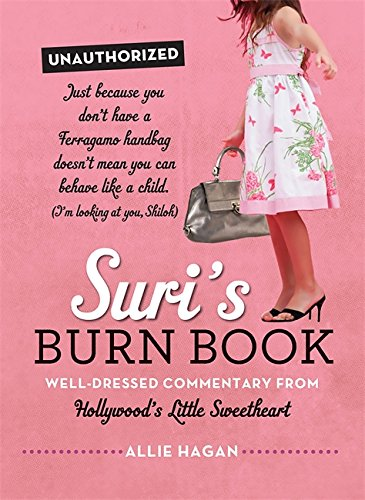 9780762447350: Suri's Burn Book: Well-Dressed Commentary from Hollywood's Little Sweetheart