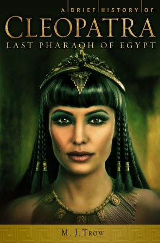 A Brief History of Cleopatra (Brief History: Trow, M.J.