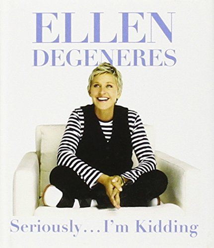 Seriously...I'm Kidding (Miniature Edition) (0762448229) by DeGeneres, Ellen