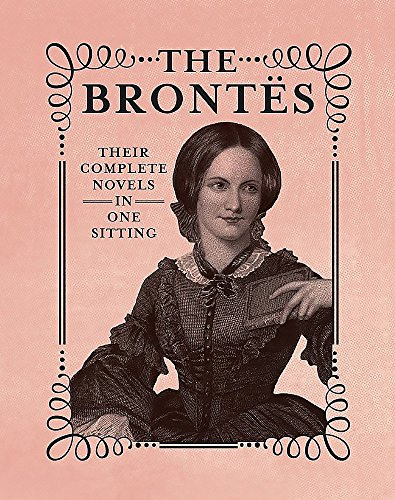 9780762448449: The Brontes: The Complete Novels in One Sitting (Miniature Editions)