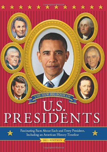 9780762448807: The New Big Book of U.S. Presidents: Fascinating Facts about Each and Every President, Including an American History Timeline