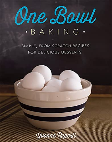 9780762448951: One Bowl Baking: Simple, from Scratch Recipes for Delicious Desserts
