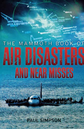 9780762449422: The Mammoth Book of Air Disasters and Near Misses