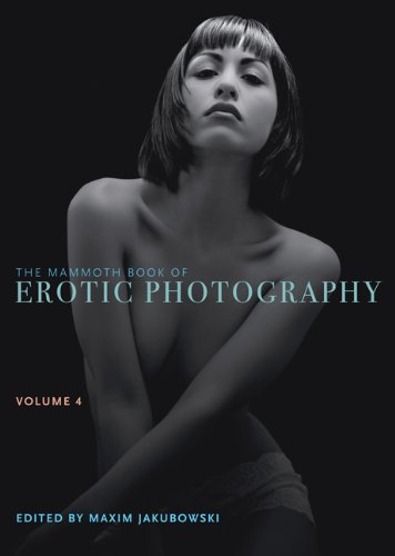 9780762449446: The Mammoth Book of Erotic Photography, Vol. 4
