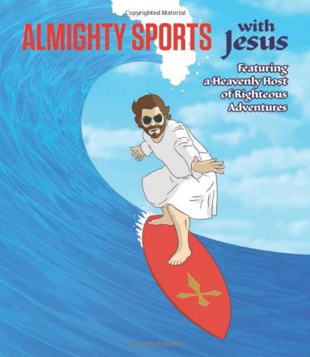 9780762450169: Almighty Sports with Jesus: Featuring a Heavenly Host of Righteous Adventures