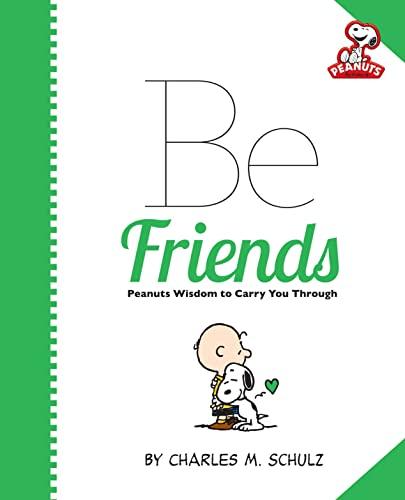 9780762450442: Peanuts: Be Friends (Peanuts (Running Press))
