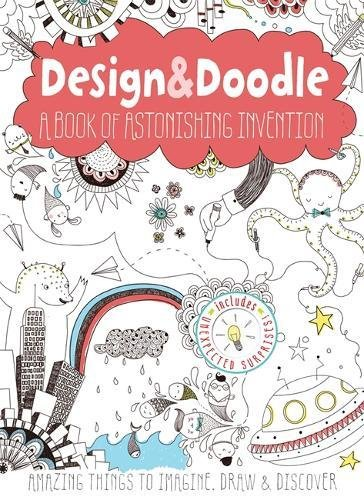 9780762450473: Design & Doodle: A Book of Astonishing Invention: Amazing Things to Imagine, Draw & Discover