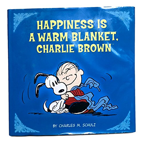 9780762451470: [( Happiness is a Warm Blanket, Charlie Brown )] [by: Charles M. Schulz] [Aug-2011]