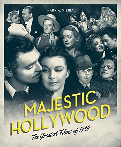 9780762451562: Majestic Hollywood: The Greatest Films of 1939