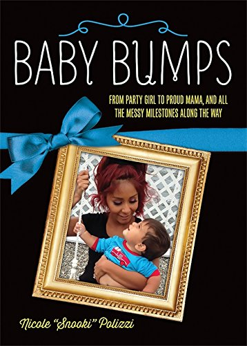 9780762451623: Baby Bumps: From Party Girl to Proud Mama, and All the Messy Milestones Along the Way