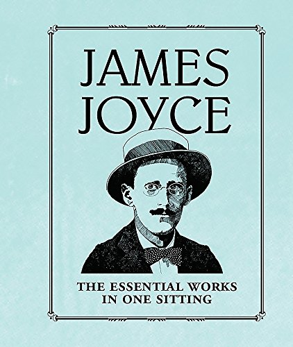 9780762452125: James Joyce: The Essential Works in One Sitting