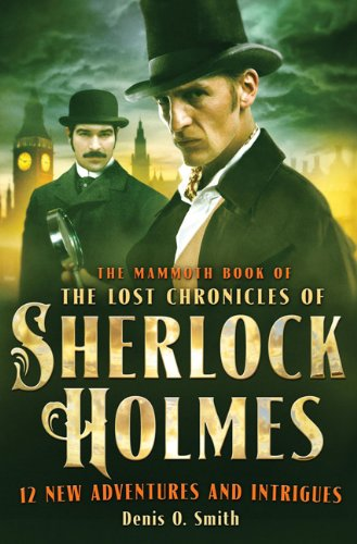 9780762452200: The Mammoth Book of the Lost Chronicles of Sherlock Holmes