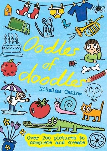 9780762452941: Oodles of Doodles: Over 200 Pictures to Complete and Create