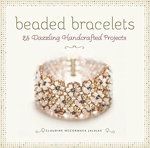 9780762453160: Beaded Bracelets: 25 Dazzling Handcrafted Projects