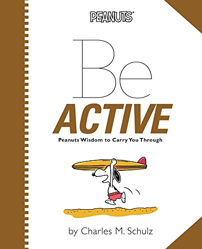 Peanuts: Be Active (Peanuts (Running Press)): Charles M. Schulz