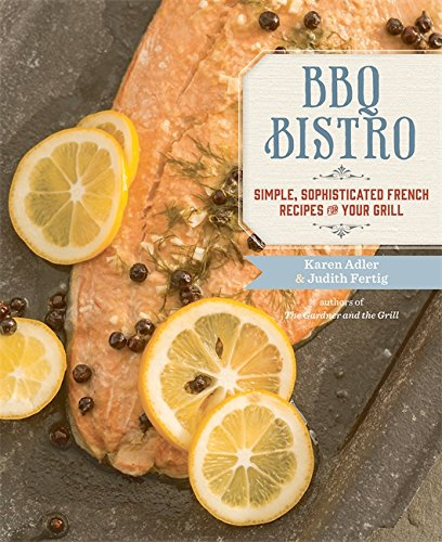 9780762454549: BBQ Bistro: Simple, Sophisticated French Recipes for Your Grill