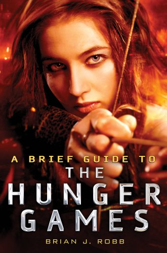 9780762454747: A Brief Guide to the Hunger Games