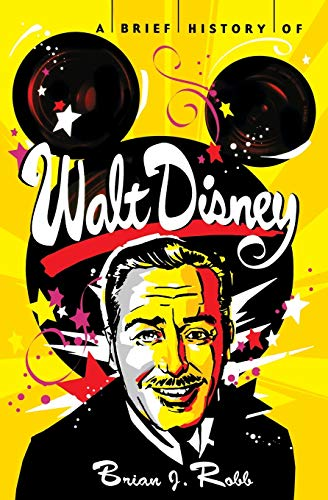 9780762454754: A Brief History of Walt Disney