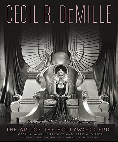 Cecil B. Demille: Cecilia DeMille Presley & Mark A Vieria