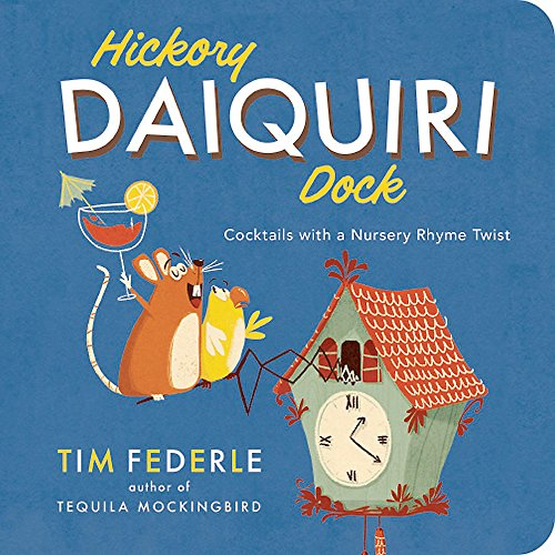 9780762455058: Hickory Daiquiri Dock: Cocktails with a Nursery Rhyme Twist