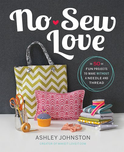 9780762455324: No-Sew Love: Fifty Fun Projects to Make Without a Needle and Thread