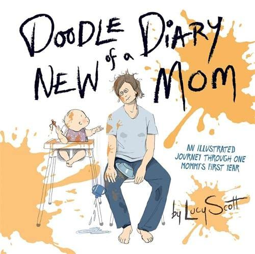 9780762455881: Doodle Diary of a New Mom: An Illustrated Journey Through One Mommy's First Year