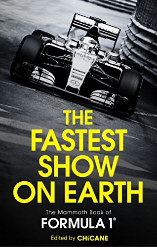 9780762456222: The Fastest Show On Earth: The Mammoth Book of Formula One