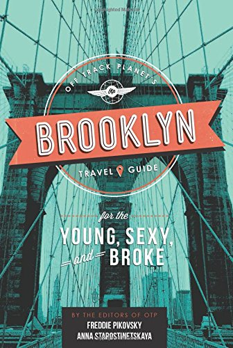 9780762457106: Off Track Planet's Brooklyn Travel Guide for the Young, Sexy, and Broke