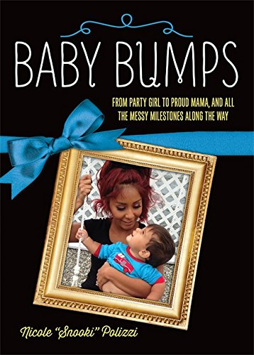 9780762458004: Baby Bumps: From Party Girl to Proud Mama, and All the Messy Milestones Along the Way