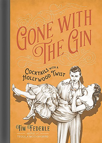 9780762458608: Gone With the Gin: Cocktails With a Hollywood Twist
