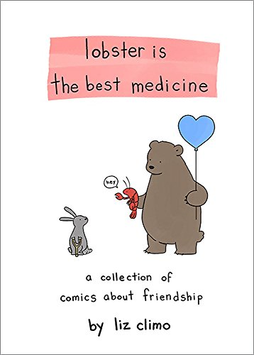 9780762458684: Lobster Is the Best Medicine: A Collection of Comics About Friendship