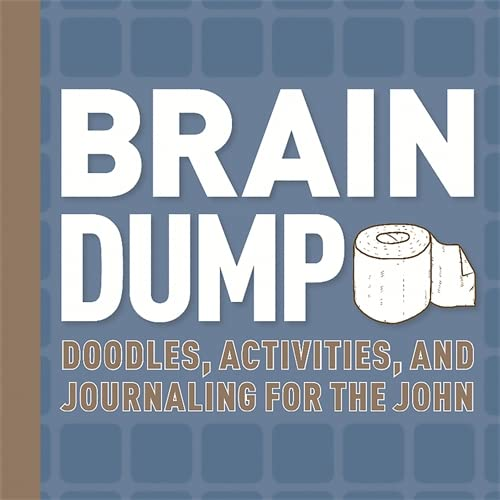 9780762459773: Brain Dump: Doodles, Activities, and Journaling for the John