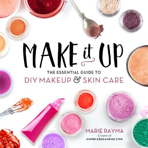 9780762460847: Make It Up: The Essential Guide to DIY Makeup and Skin Care