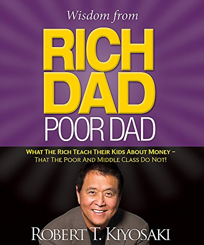 9780762460991: Wisdom from Rich Dad, Poor Dad: What the Rich Teach Their Kids About Money--That the Poor and the Middle Class Do Not! (Miniature Editions)