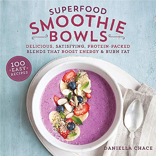 9780762461066: Superfood Smoothie Bowls: Delicious, Satisfying, Protein-Packed Blends that Boost Energy and Burn Fat
