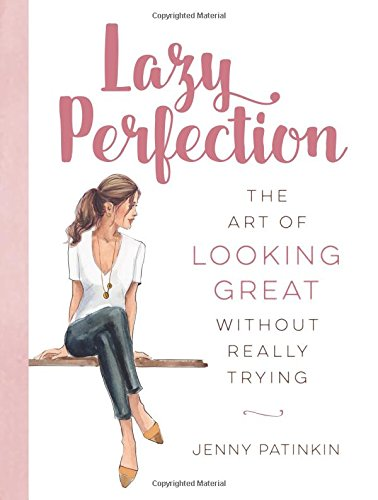 9780762461448: Lazy Perfection: The Art of Looking Great Without Really Trying
