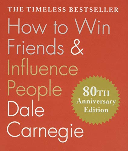 How to Win Friends & Influence People: The Only Book You Need to Lead You to Success: Dale ...