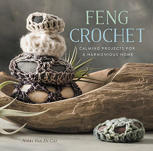 Feng Crochet: Calming Projects