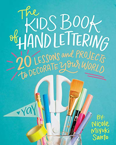 9780762463398: The Kids' Book of Hand Lettering: 20 Lessons and Projects to Decorate Your World