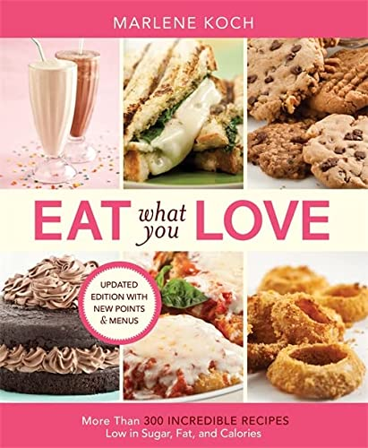 9780762489886: Eat What You Love: More than 300 Incredible Recipes Low in Sugar, Fat, and Calories