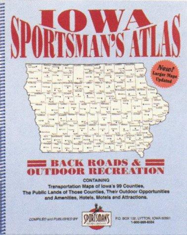 Iowa Sportsman's Atlas: Back Roads and Outdoor Recreation: Universal Map