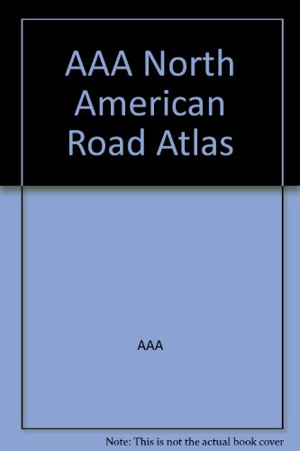 AAA North American Road Atlas : The Ultimate Road Atlas of the United States, Canada, and Mexico: ...