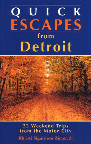 Quick Escapes from Detroit : 22 Weekend: Khristi S. Zimmeth