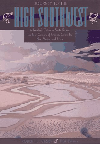 9780762700691: Journey to the High Southwest: A Traveller's Guide (5th ed)
