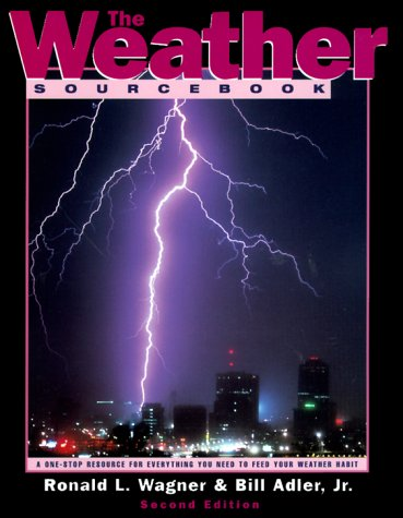 9780762700806: The Weather Sourcebook: Your One-Stop Resource for Everything You Need to Feed Your Weather Habit